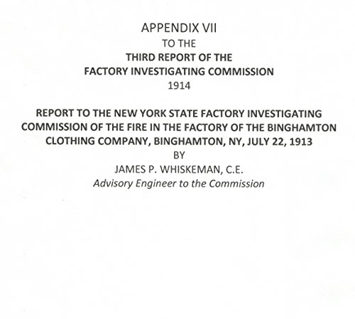 James P. Whiskeman - Appendix VII to the THIRD REPORT OF THE FACTORY INVESTIGATING COMMISSION concerning the Binghamton Clothing Company Fire on July 22, 1913