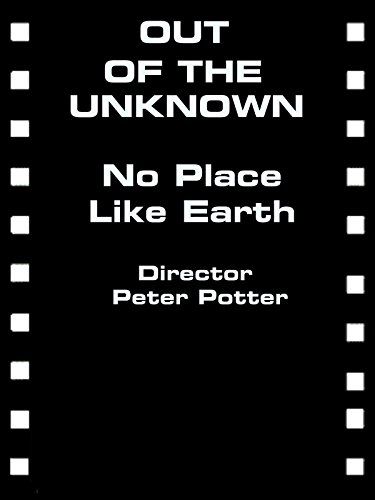 Out of The Unknown - No Place Like Earth