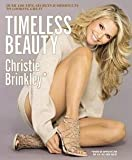 img - for Christie Brinkley: Timeless Beauty : Over 100 Tips, Secrets, and Shortcuts to Looking Great (Hardcover); 2015 Edition book / textbook / text book