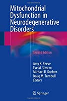 Mitochondrial Dysfunction in Neurodegenerative Disorders, 2nd Edition Front Cover