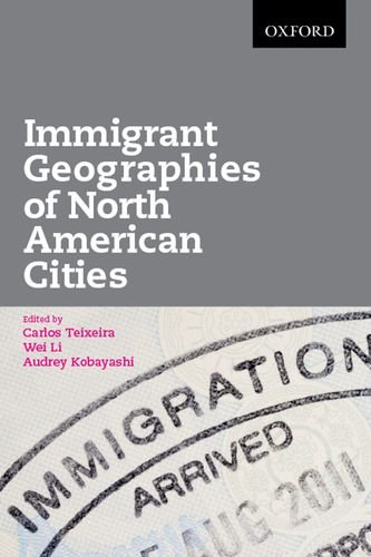 Immigrant Geographies of North American Cities