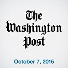 Top Stories Daily from The Washington Post, October 07, 2015  by  The Washington Post Narrated by  The Washington Post