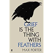 Grief is the Thing with Feathers by Max Porter (2015-09-17)