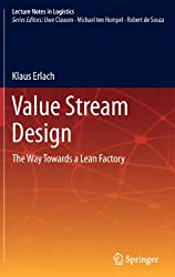 Value Stream Design: The Way Towards a Lean Factory