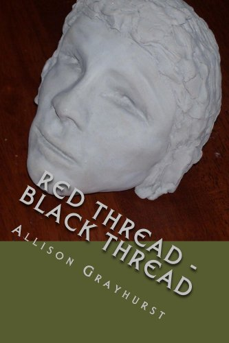 Red Thread - Black Thread - The Poetry of Allison Grayhurst