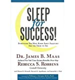 Dr. James B. Maas, Rebecca S. Robbins, M.d., Ph.d., William C. Dementssleep for Success: Everything You Must Know About Sleep but Are Too Tired to Ask [Hardcover](2010)