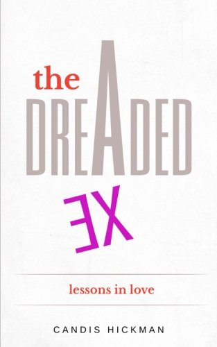 The Dreaded Ex: Lessons in Love (Volume 1) PDF