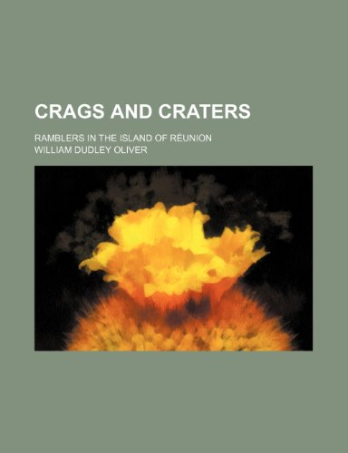 Crags and Craters; Ramblers in the Island of Réunion