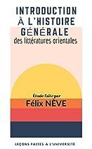 INTRODUCTION À L'HISTOIRE GÉNÉRALE DES LITTÉRATURES ORIENTALES: LEÇONS FAITES À L'UNIVERSITÉ (FRENCH EDITION)