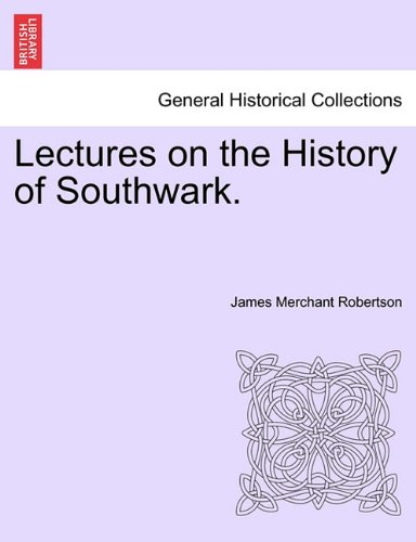 Lectures on the History of Southwark.