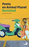 Poeta en Animal Planet Revisited (Biblioteca de la Literatura Dominicana) (Spanish Edition)