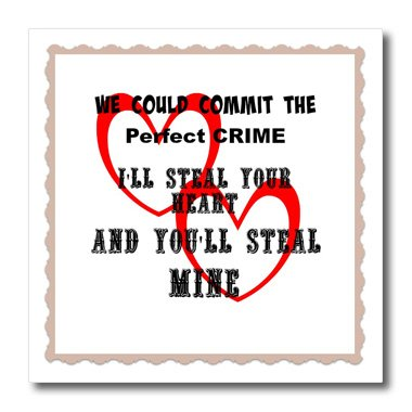 RinaPiro - Funny Quotes - We could commit a perfect crime love popular saying - 6x6 Iron on Heat Transfer for White Material (ht_212707_2) (Pic Could compare prices)