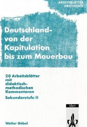 Arbeitsblätter Geschichte: Deutschland, Von der Kapitulation bis zum Mauerbau