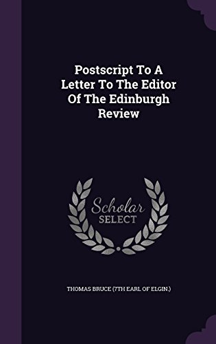 Postscript To A Letter To The Editor Of The Edinburgh Review