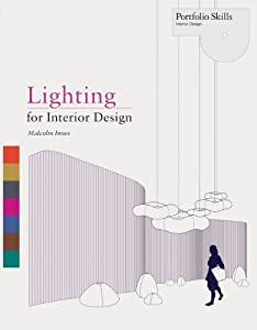 Lighting for Interior Design (Portfolio Skills) by Laurence King