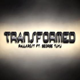 Transformed (feat. George Tuyu)