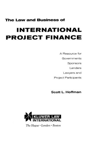 The Law and Business of International Project Finance:A Resource for Governments, Sponsors, Lenders, Lawyers, and Project Participants