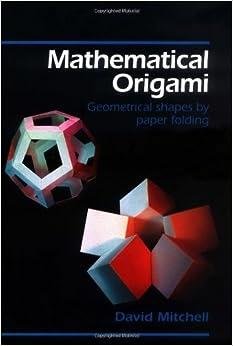 Mathematical Origami: David Mitchell: 9781899618187