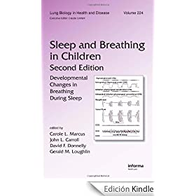 Sleep and Breathing in Children: Developmental Changes in Breathing During Sleep: 224 (Lung Biology in Health and Disease)