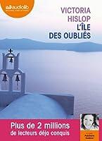 L'Ile des oubliés: Livre audio 2 CD MP3 - 588 Mo + 616 Mo
