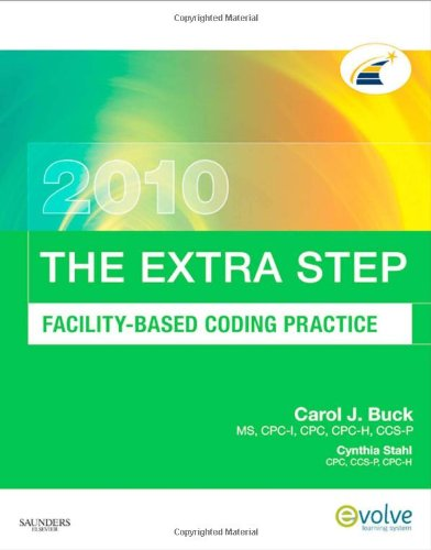 The Extra Step, Facility-Based Coding Practice 2010 Edition, 1E