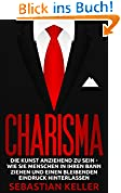 Charisma die Kraft der positiven Ausstrahlung: E-BOOK