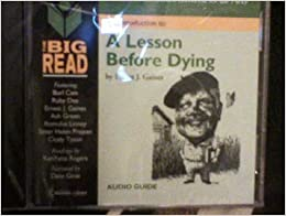 ernest j gaines lesson before dying essays Starting an essay on ernest j gaines's a lesson before dying organize your thoughts and more at our handy-dandy shmoop writing lab.