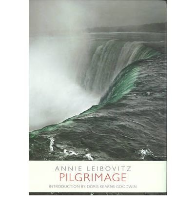 Pilgrimage by Leibovitz, Annie ( AUTHOR ) Nov-17-2011 Hardback
