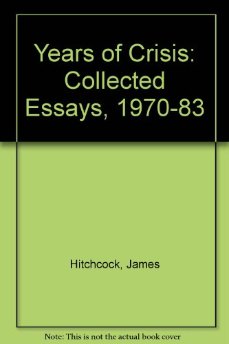 Years of Crisis: Collected Essays, 1970-1983