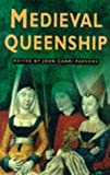 img - for Medieval Queenship (Sutton Illustrated History Paperbacks) by Parsons Carmi John (1998-03-26) book / textbook / text book