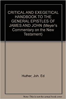 CRITICAL AND EXEGETICAL HANDBOOK TO THE GENERAL EPISTLES