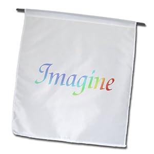 Patricia Sanders Inspirations - Rainbow Imagine- Inspirational Words- Motivational - 12 x 18 inch Garden Flag (fl_42722_1)