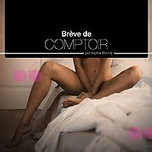 Brève de comptoir - Histoires Erotiques pour Elle | Livre audio Auteur(s) : Sophie Bramly Narrateur(s) : Sophie Bramly