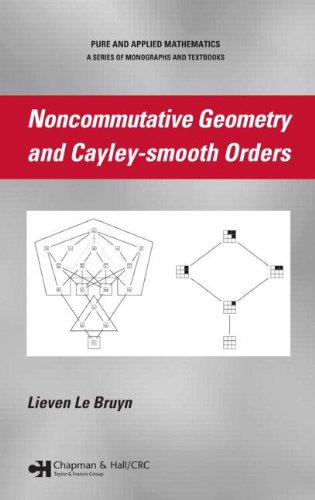 Noncommutative Geometry And Cayley-Smooth Orders (Pure And Applied Mathematics, Vol. 290)