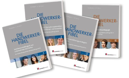 Die Handwerker-Fibel: Band 1 - 4: Zur Vorbereitung auf die Meisterprüfung Teil III/IV / Ausbildereignungsprüfung, Buch