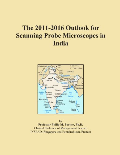 The 2011-2016 Outlook For Scanning Probe Microscopes In India