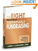 The Eight Principles of Sustainable Fundraising: Transforming Fundraising Anxiety into the Opportunity of a Lifetime