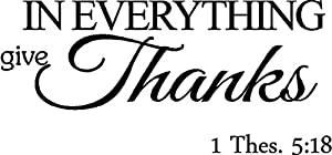 In everything give thanks. Thessalonians Scripture religious wall quotes arts sayings Bible verse vinyl decals