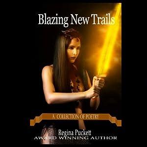 Blazing New Trails | [Regina Puckett]