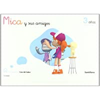 Mica y Sus Amigos 3 Años Primer Trimestre Mi Primera Casa Del Saber Santillana