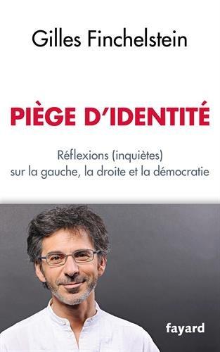 Piège d'identité: Réflexions (inquiètes) sur la gauche, la droite et la démocratie
