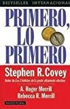 Primero, Lo Primero / First Things First (8449308518) by Covey, Stephen R.