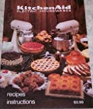 KitchenAid Electric Housewares: Recipes, Instructions (Model K5SS, K45SS)