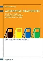 Alternative Kraftstoffe: Erdgas & Flüssiggas - Biodiesel & Pflanzenöl - Wasserstoff & Strom, Womit fahre ich am besten?