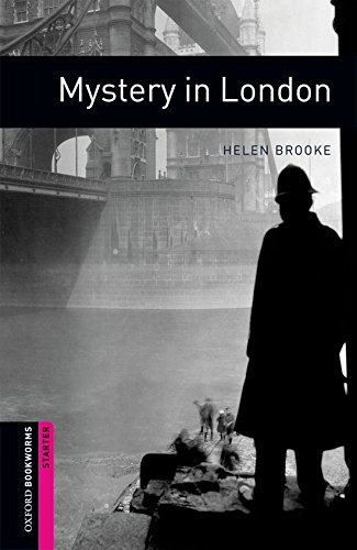 Oxford Bookworms Library: Oxford Bookworms. Starter: Mystery in London Edition 08: 250 Headwords