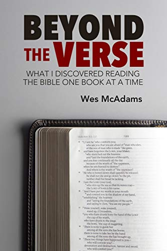 Beyond the Verse What I Discovered Reading the Bible One Book at a Time [McAdams, Wes] (Tapa Blanda)