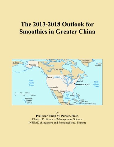 The 2013-2018 Outlook for Smoothies in Greater China by Icon Group International