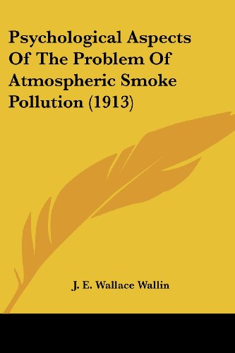Psychological Aspects of the Problem of Atmospheric Smoke Pollution (1913)
