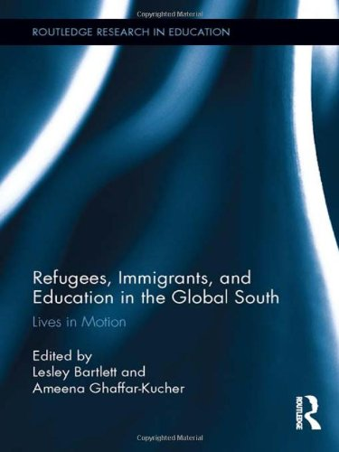 Refugees, Immigrants, and Education in the Global South: Lives in Motion (Routledge Research in Education)