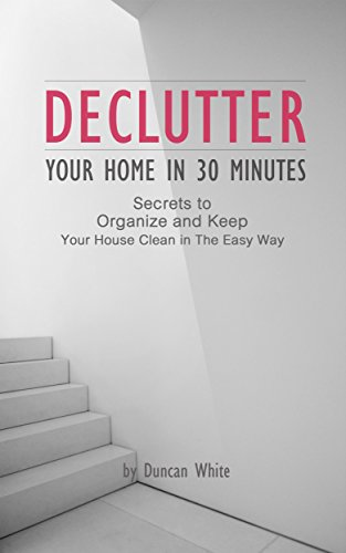 borrow declutter your home in 30 minutes secrets to organize and keep your house clean in the. Black Bedroom Furniture Sets. Home Design Ideas